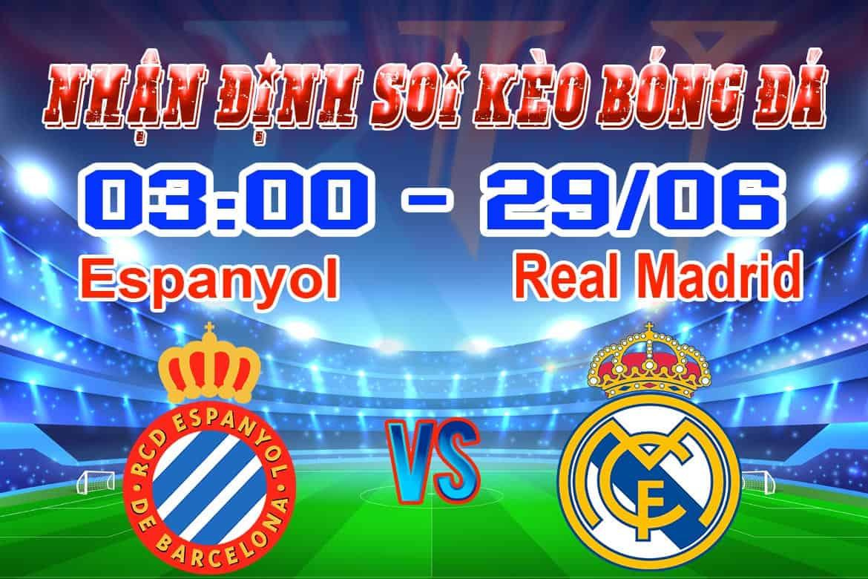 nhận định soi kèo dự đoán trận Espanyol - Real Madrid hôm nay La Liga