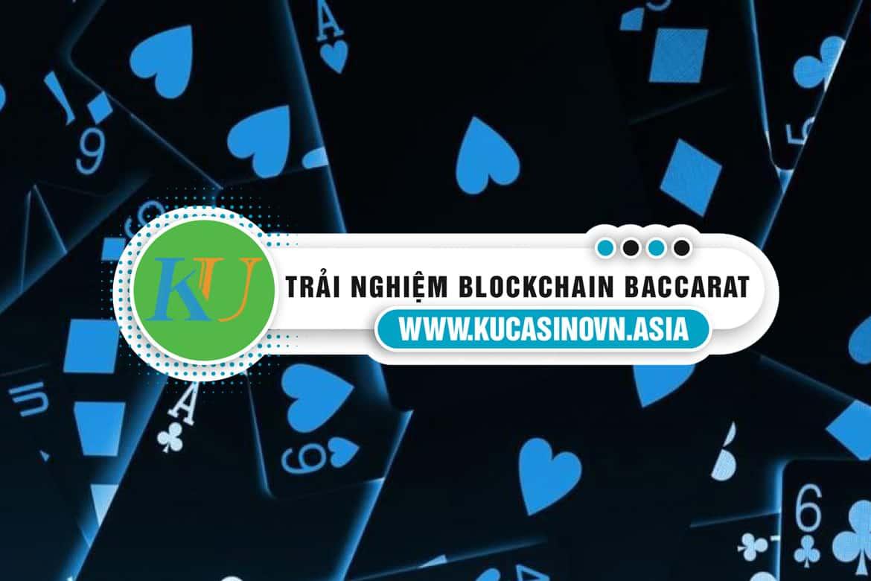 trải nghiệm blockchain baccarat, kucasino
