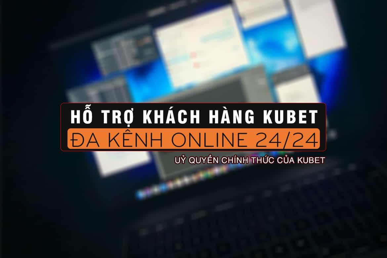 hỗ trợ khách hàng kubet, cskh kubet, liên hệ kubet