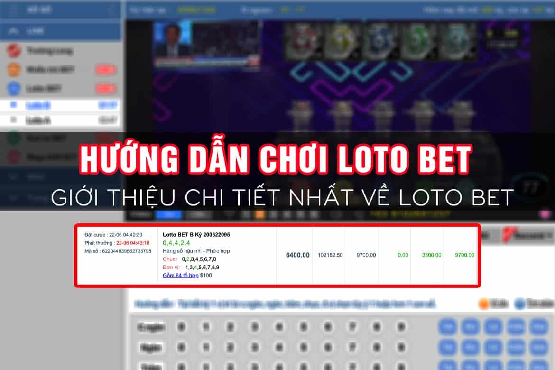 hướng dẫn chơi loto bet, loto bet kubet, giới thiệu loto bet