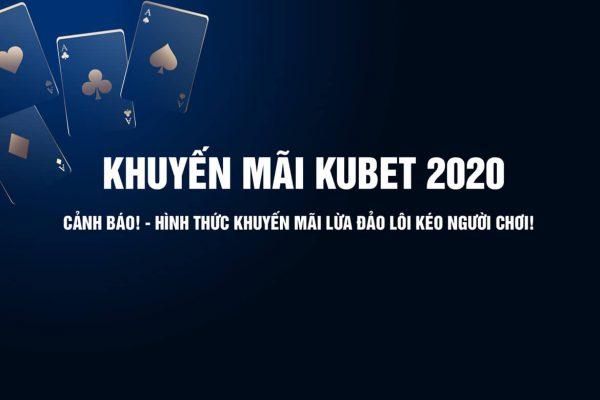 khuyến mãi kubet 2020, khuyến mãi nạp tiền kubet