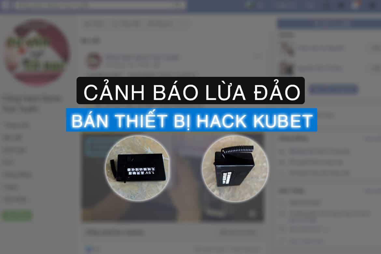 thiết bị xóc đĩa kubet bịp, hack kubet, bán thiết bị hack kubet
