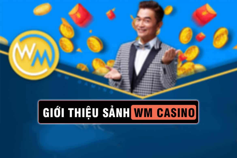 sảnh wm casino, wm casino kubet, giới thiệu wm casino