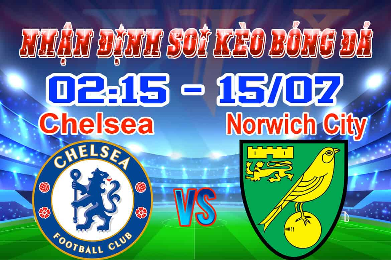 nhận định soi kèo trận câu lạc bộ Chelsea vs Norwich City hôm nay giải premier league