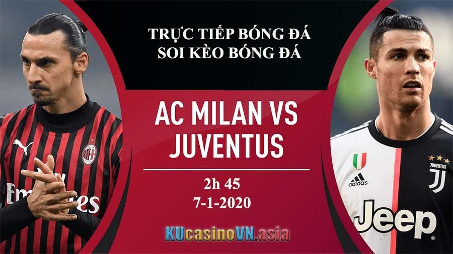 Trực tiếp soi kèo bòng đá Ac Milan vs Juventus 7/1/2021