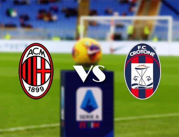 Soi kèo AC Milan vs Crotone