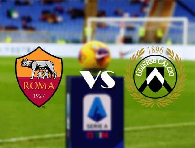 Soi kèo AS Roma vs Udinese