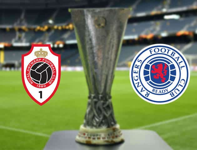 Soi kèo Antwerp vs Rangers