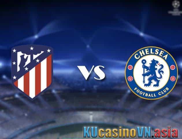 Vào ngày 24 tháng 2 năm 2021, tỷ lệ cược Atletico Madrid vs. Chelsea-Cúp C1 châu Âu