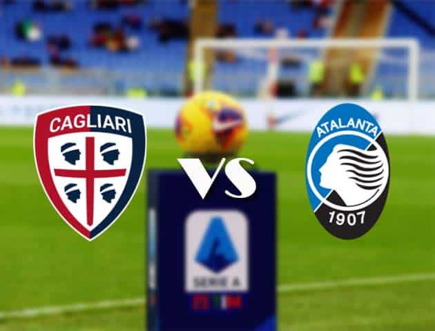 Soi kèo Cagliari vs Atalanta