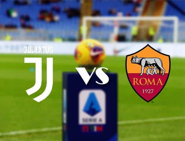 Soi kèo Juventus vs AS Roma 7/2/2021
