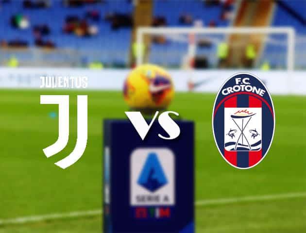 Soi kèo Juventus vs Crotone