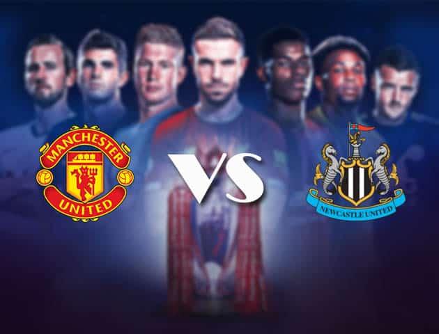 Soi kèo Manchester United vs Newcastle