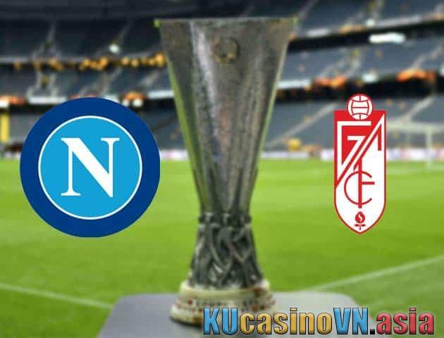 Napoli vs Granada, ngày 26 tháng 2 năm 2021 - Cúp C2 châu Âu