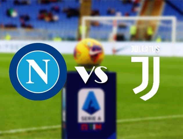 Soi kèo Napoli vs Juventus