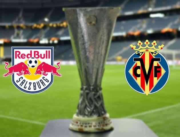 Soi kèo Salzburg vs Villarreal