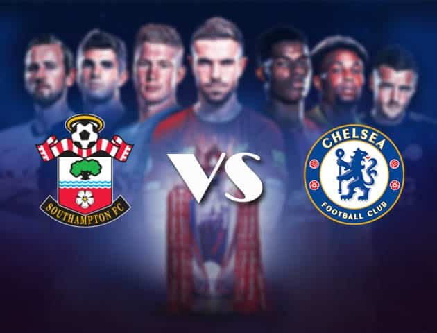 Soi kèo Southampton vs Chelsea