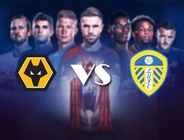 Soi kèo Wolves vs Leeds United
