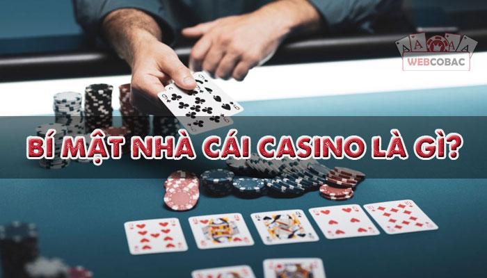 4 bí mật mà nhà cái casino muốn che giấu cho chính họ