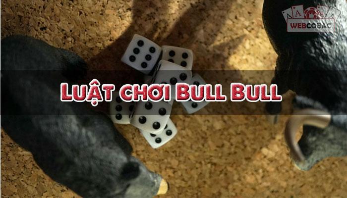 Các quy tắc của trò chơi Bull Bull là gì?