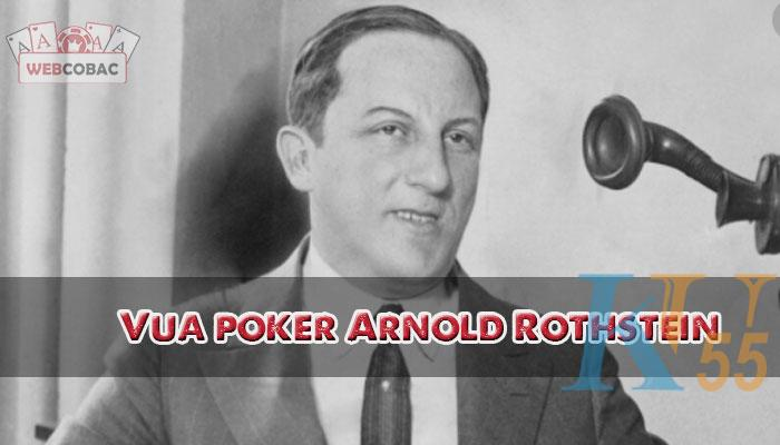 Vua poker Arnold Rothstein