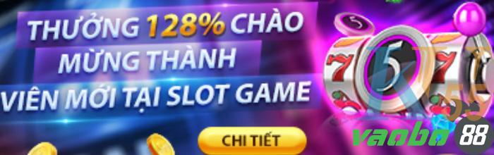Nhà cái K8 chơi lớn! Thưởng 128% chào mừng thành viên mới tham gia Slot Game lên đến 2,8 triệu